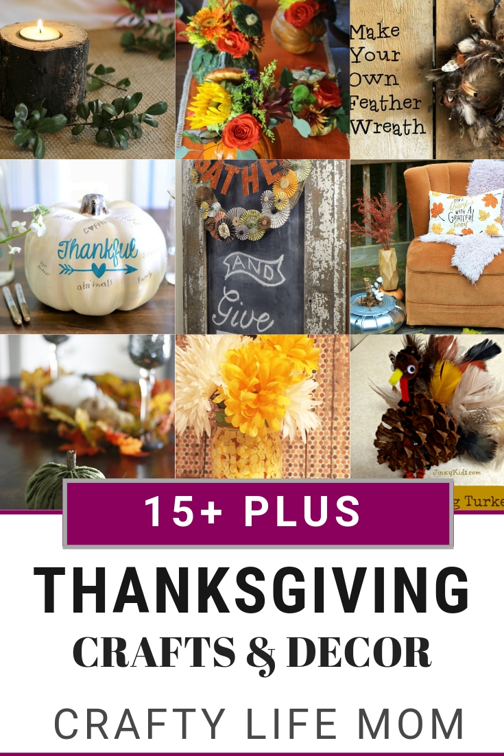 Over 15 plus Thanksgiving crafts and ideas you can do this year with your kids and family. Plus all the ways to decorate for Thanksgiving in your home.