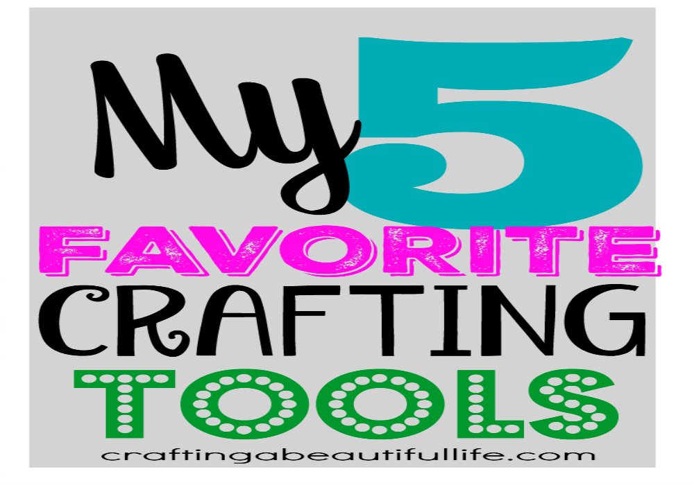 My Favorite Crafting Tools