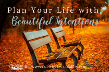 Plan Your Life with Beautiful Intentions