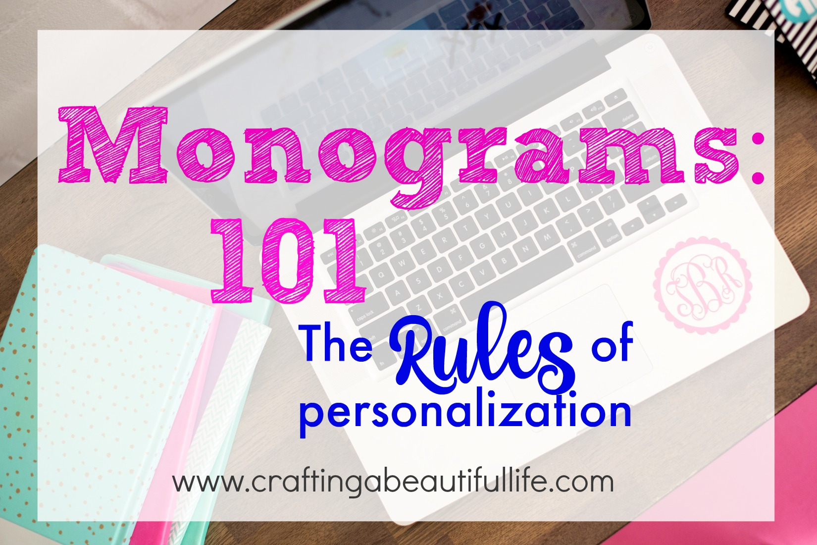 Monograms 101: The Rules of Personalization