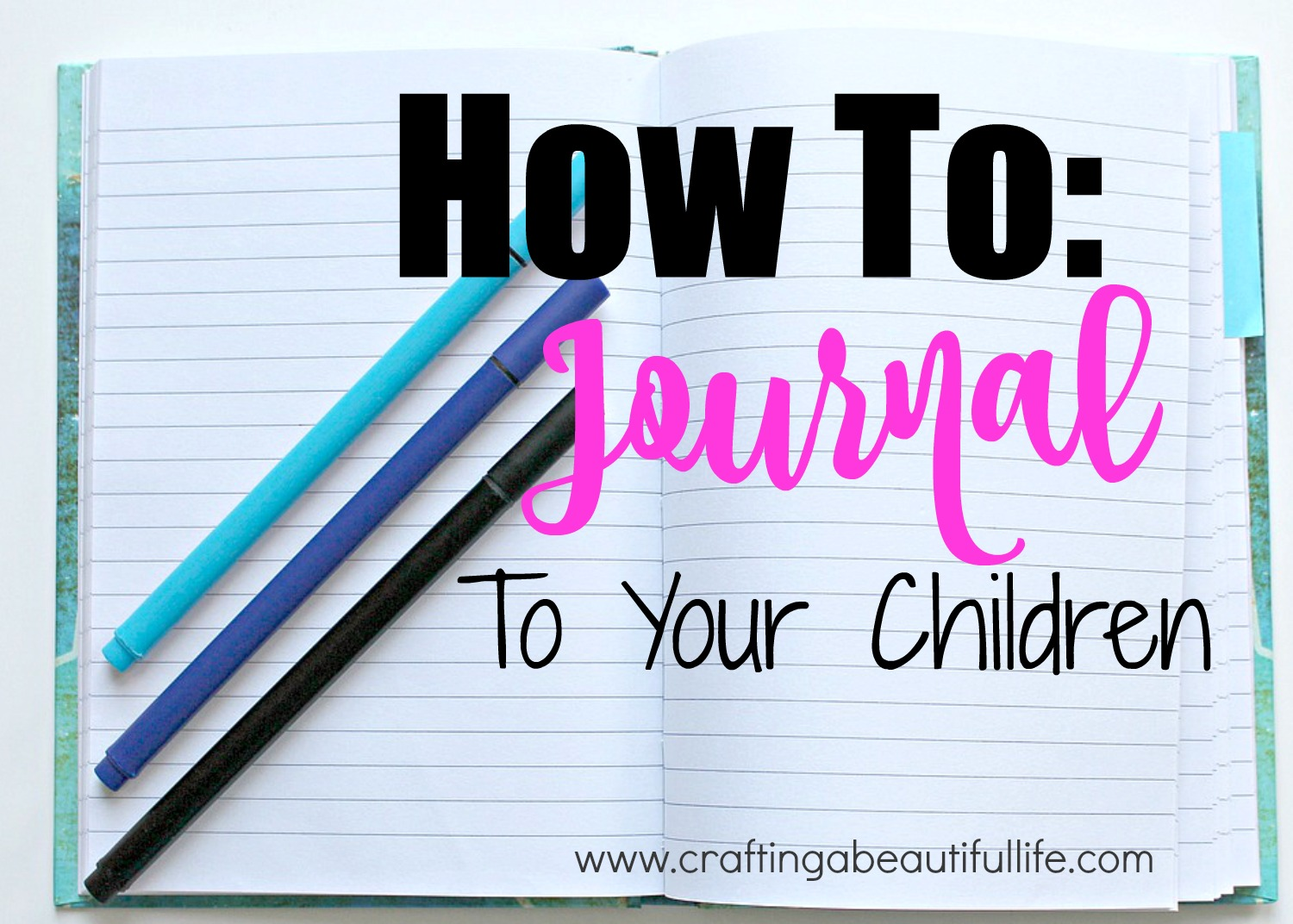 How To Journal Write to your Children