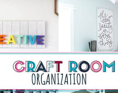 The Best Craft Room Organization