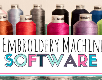 Choosing Embroidery Machine Software