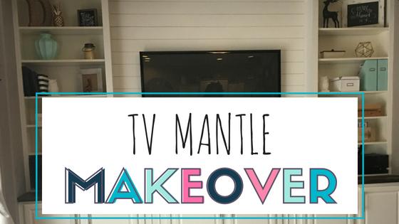 TV Mantle Makeover
