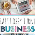Craft Hobby Turned Craft Business
